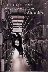 Libraries for those who love.. Posters
