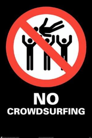 No Crowd surfing Posters