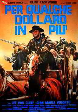 For A Few Dollars More - Clint Eastwood, Lee Van Cleef  Sergio Leone Posters