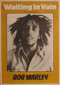 Waiting in Vain, Words and Music by Bob Marley Posters
