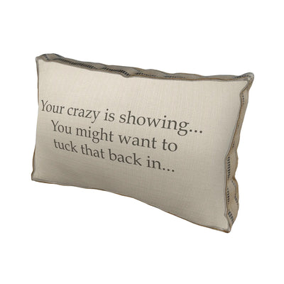 Your Crazy Is Showing Pillow - Horse Country Trading Company