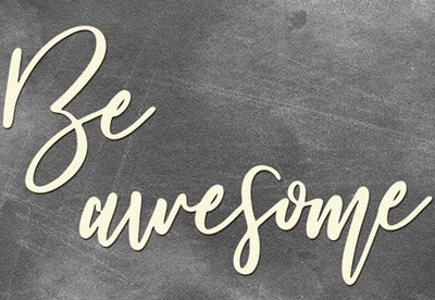 Be awesome - Crafty Wizard