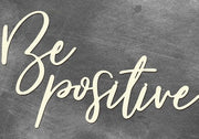 Be positive - Crafty Wizard