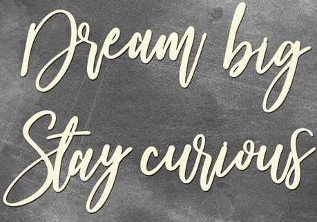 Dream big, stay curious - Crafty Wizard