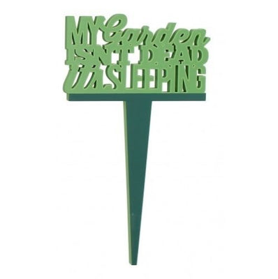 My garden isn't dead, it's sleeping - Garden marker - Crafty Wizard