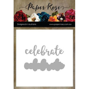 Paper Roses - Layered 'Celebrate' Sentiment Cutting Die