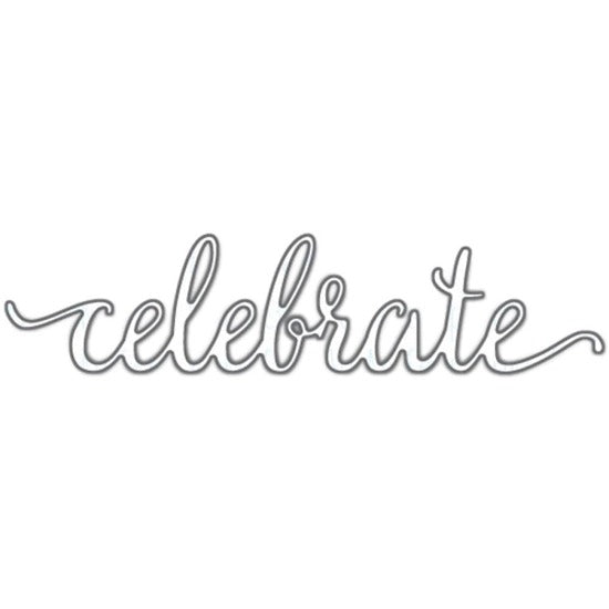 Your Next Stamp - 'Celebrate' Sentiment Cutting Die - Crafty Wizard