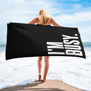 I'm Busy - Beach Towel