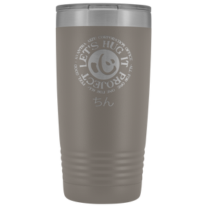 Let's Hug It Project Tumbler Custom 2