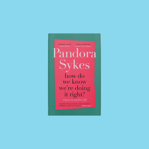 How do we know we're doing it right? Pandora Sykes | Mia