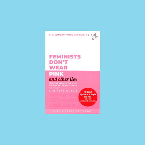 Feminists don't wear pink and other lies - Scarlett Curtis | Moxie