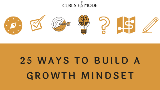 Curls à la Mode 25 ways to build a growth mindset blog article