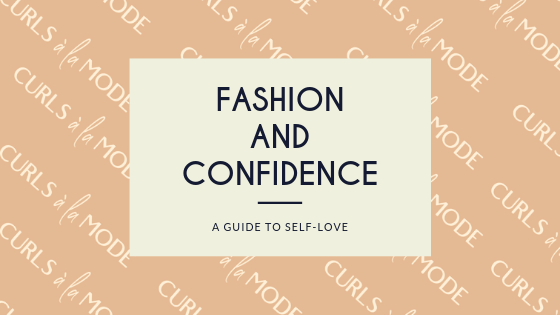 Fashion and Confidence (A Guide To Self-Love)