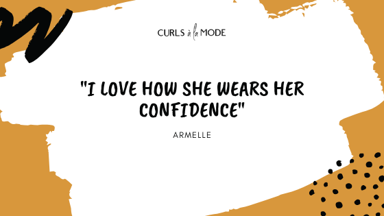 "Curls à la Mode - ""I Love How She Wears Her Confidence"" Blog Series"