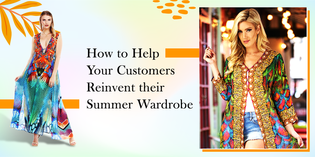 How to Help Your Customers Reinvent their Summer Wardrobe?