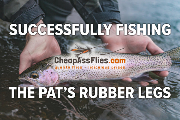 Pats Rubber Legs - Successfully Fishing