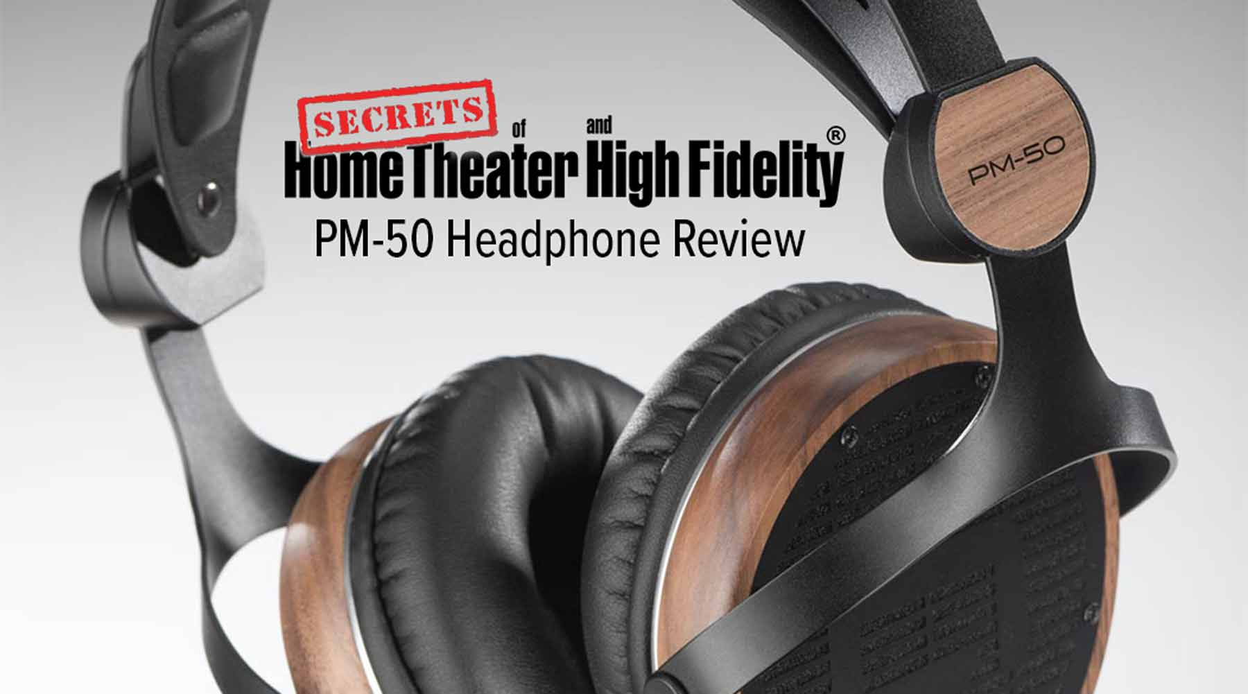 "PM-50 Review by SECRETS of Home Theater & High-Fidelity: ""Great value with high-end technology..."""