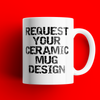 REQUEST A CERAMIC MUG