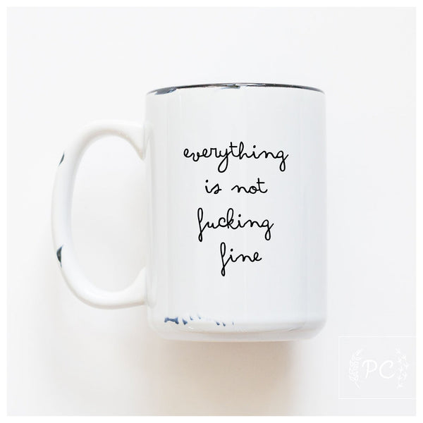 Prairie Chick Prints Mug - Everything is Not Fine