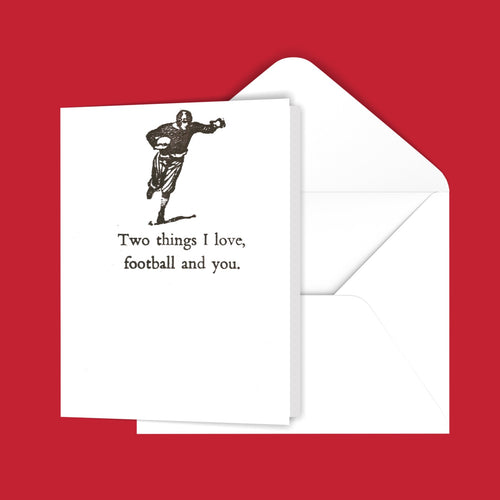 Two things I love, football and you. Greeting Card