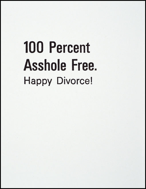 100 Percent Asshole Free. Happy Divorce!