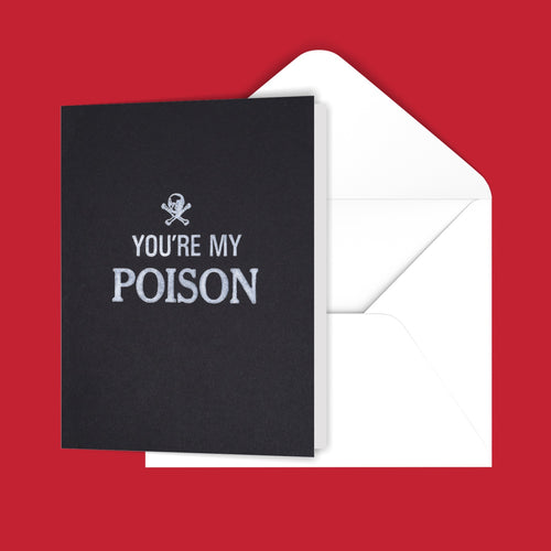 You're My Poison Greeting Card