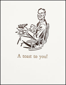 A toast to you! Greeting Card