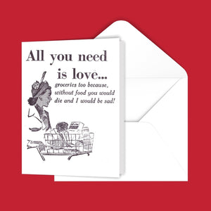 All you need is love... Greeting Card