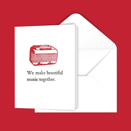 We make beautiful music together. Greeting Card
