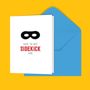 You're The Best Sidekick Ever! Greeting Card