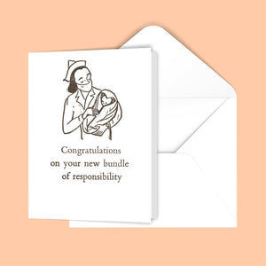 Congratulations on your new bundle of responsibility. Greeting Card
