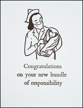 Load image into Gallery viewer, Congratulations on your new bundle of responsibility. Greeting Card