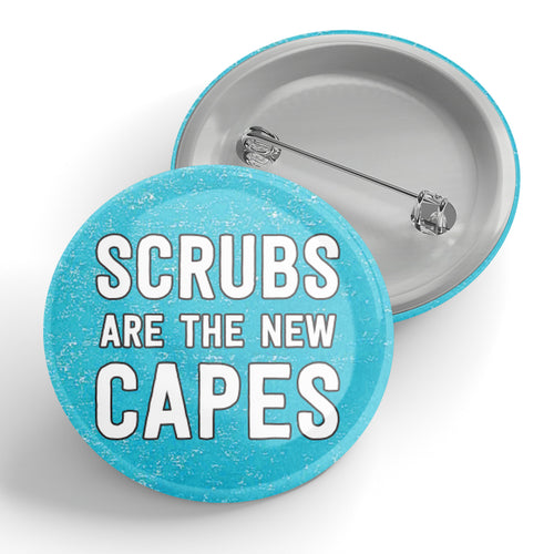 Scrubs Are The New Capes Button (blue)