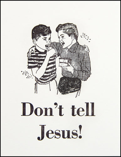 Don't tell Jesus!