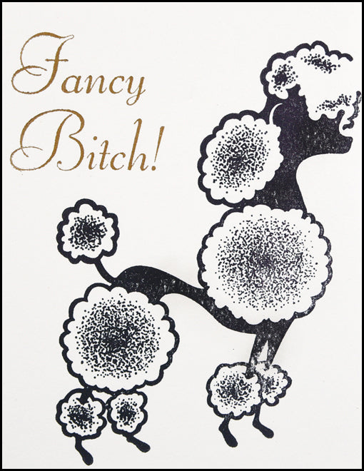 Fancy Bitch!
