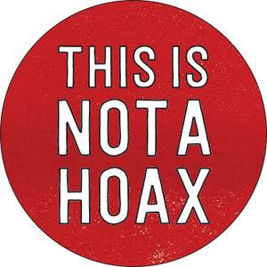 This Is Not A Hoax Button