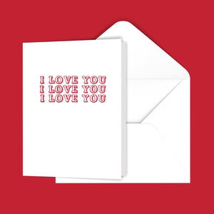 I Love You I Love You I Love You Greeting Card
