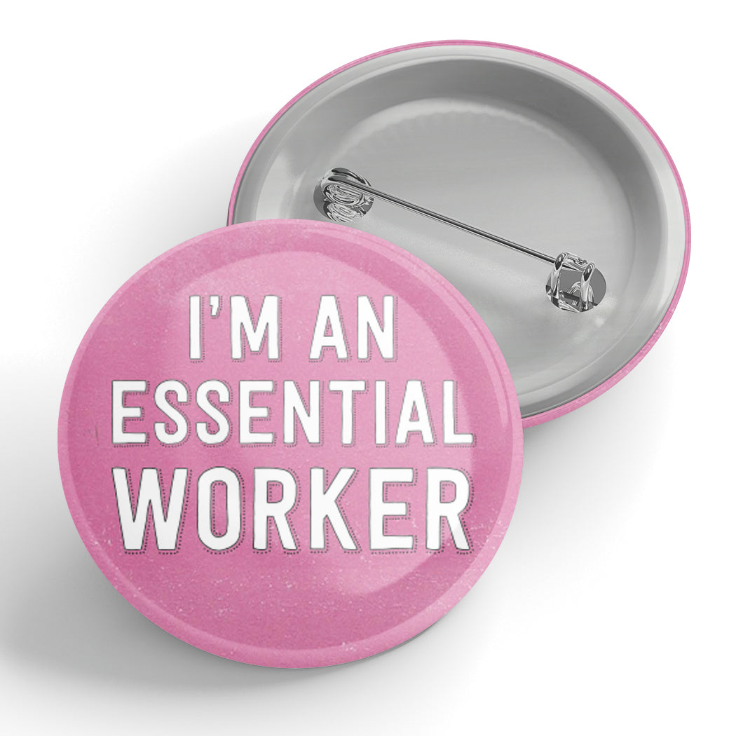 I'm An Essential Worker Button (pink)