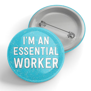 I'm An Essential Worker Button (blue)