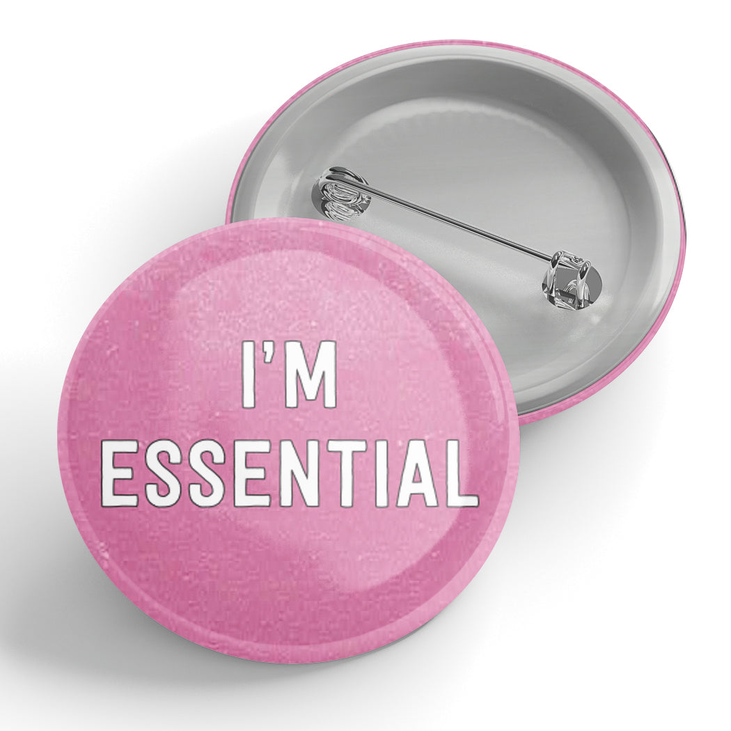 I'm Essential Button (pink)