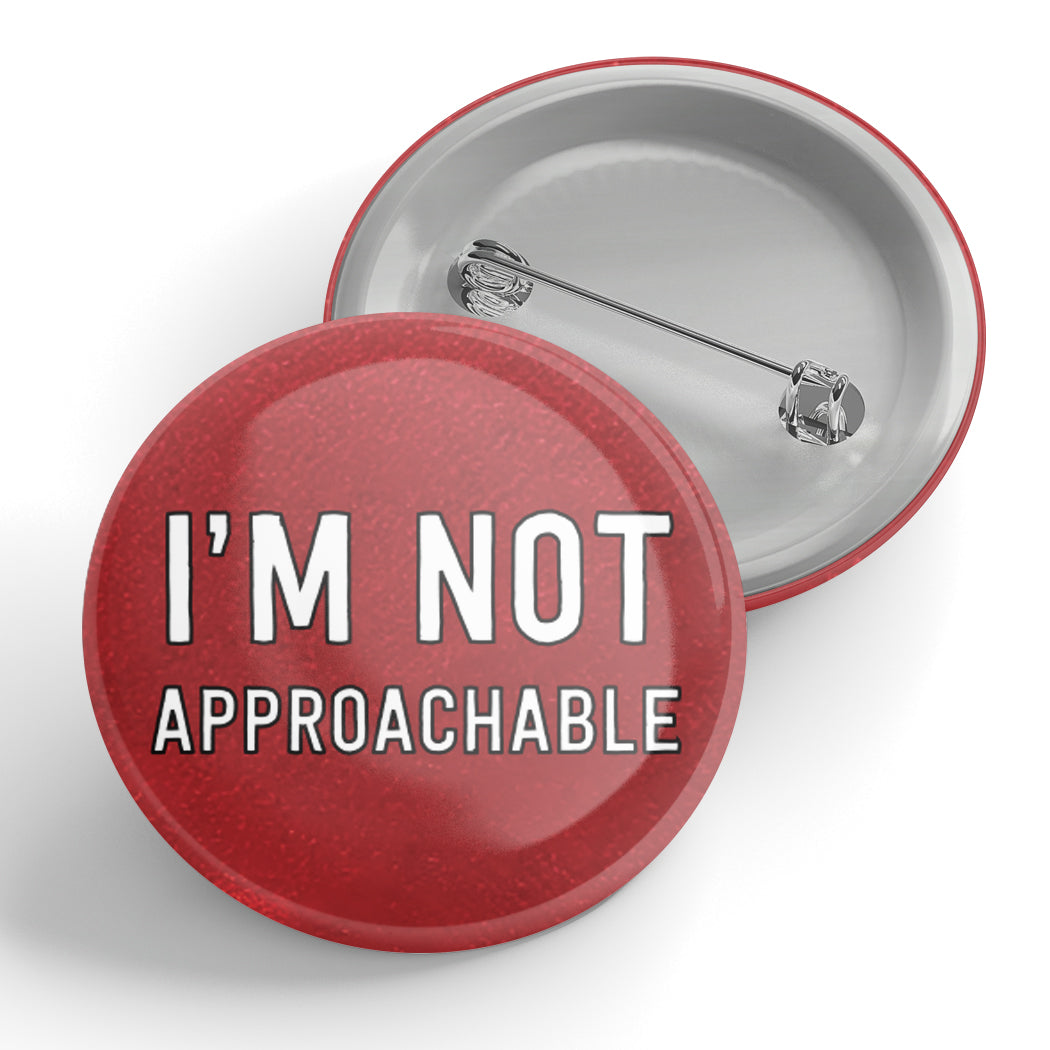 I'm Not Approachable Button