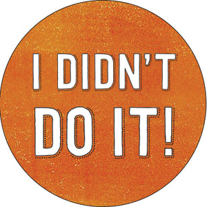 I Didn't Do It! Button