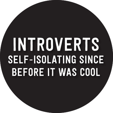 Introverts... Button