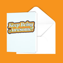 Load image into Gallery viewer, Keep Being Awesome (retro) Greeting Card