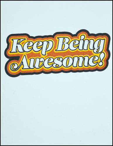 Keep Being Awesome! (Retro)