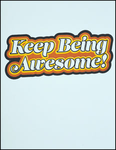 Keep Being Awesome (retro) Greeting Card