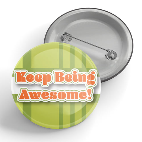 Keep Being Awesome! Button
