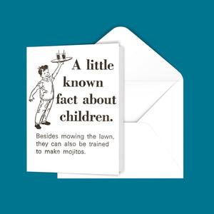 A little known fact about children. Greeting Card