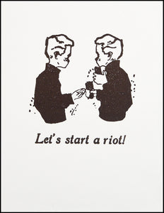 Let's start a riot! Greeting Card