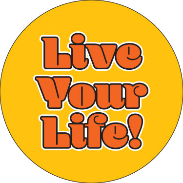Live Your Life Button